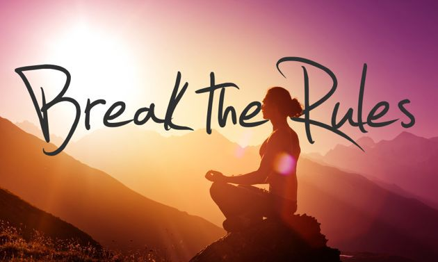 Break The Rules - Why It's Okay To Be Faking It