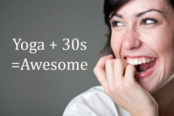Why Yoga And Your Thirties Are Awesome