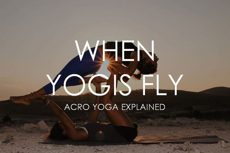 When Yogis Fly - AcroYoga 101