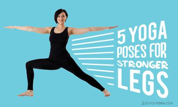 5 Standing Yoga Poses for Stronger Legs