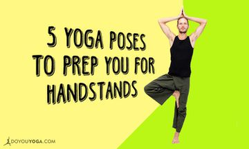 5 Yoga Poses To Get You Ready For Handstand