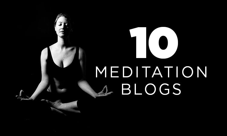 10 Meditation Blogs You Should Follow