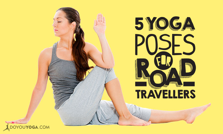 5 Yoga Poses For Road-Trippers & Travellers