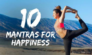 10 Mantras To Inspire Happiness