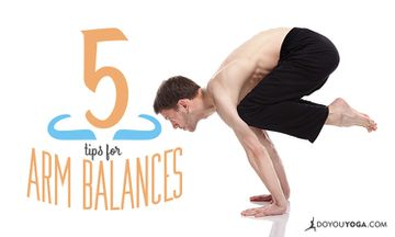 5 Tips to Help With Arm Balances