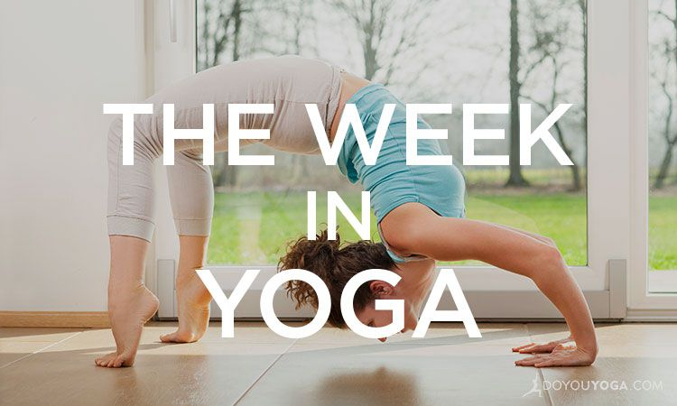 The Week In Yoga #18