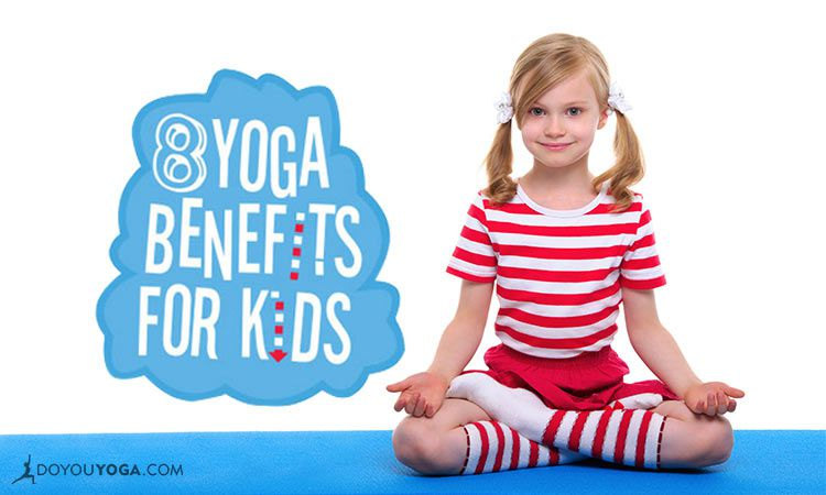 8 Benefits Of Yoga For Kids Doyou