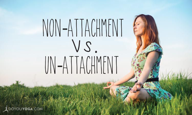 Non-Attachment...NOT Un-Attachment