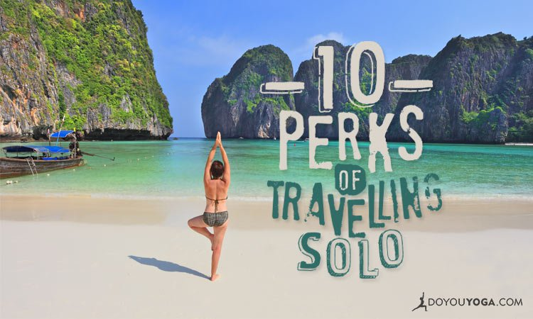 10 Perks of Travelling Solo