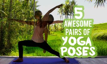 5 Amazing Pairs Of Yoga Poses To Practice Together
