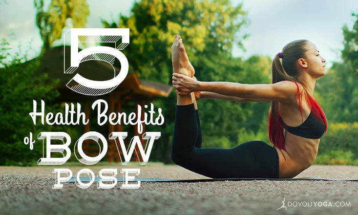 5 Health Benefits Of Bow Pose Doyou