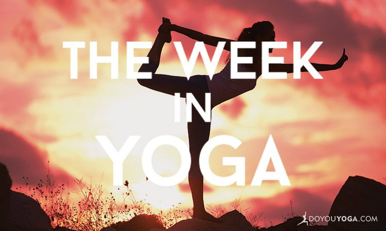 The Week In Yoga #27