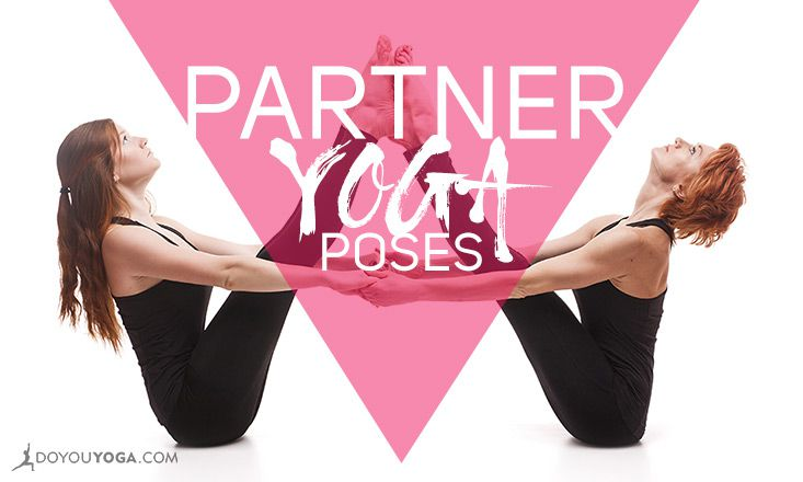3 Powerful Partner Yoga Poses to Heal Your Relationships