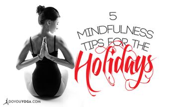 5 Mindfulness Tips To Keep You Thriving Throughout the Holidays