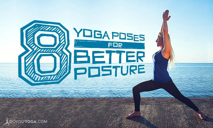 8 Yoga Poses to Improve Your Posture