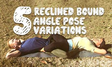 A Shiny Yoga How-To Guide: 5 Reclined Bound Angle Pose Variations