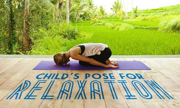 Child's Pose for Relaxation (With Video)