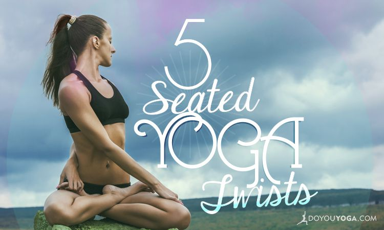 Top 5 Seated Yoga Twists