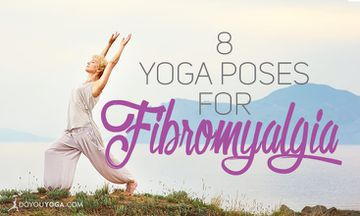 8 Yoga Poses for Fibromyalgia