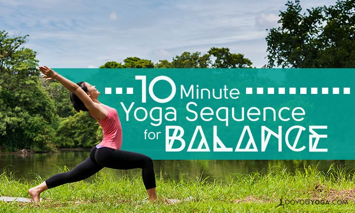 A Simple 10-Minute Balancing Yoga Sequence