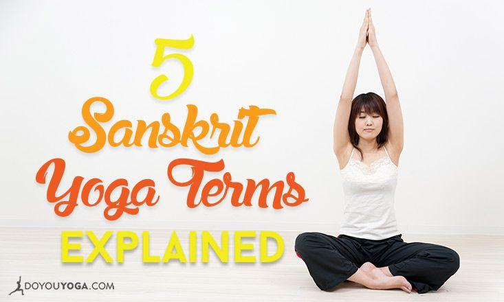 The Language Of Yoga 5 Sanskrit Yoga Terms Explained Doyou