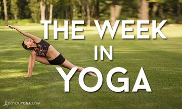 The Week In Yoga #36