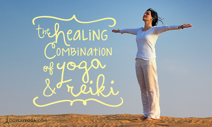 Yoga and Reiki A Powerful Healing Combination