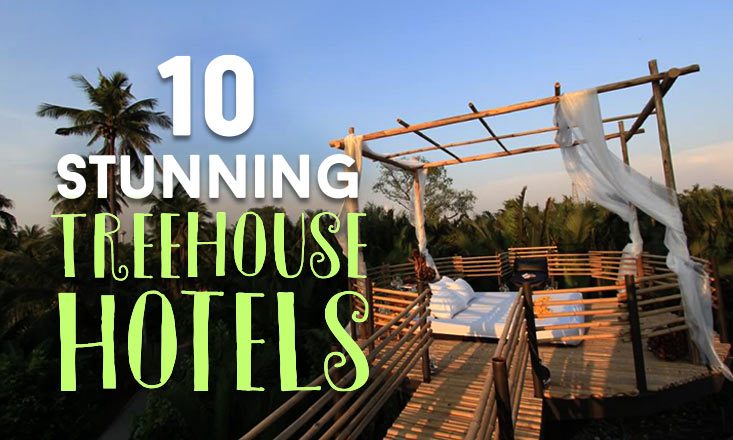 10 of the World's Best Treehouse Hotels