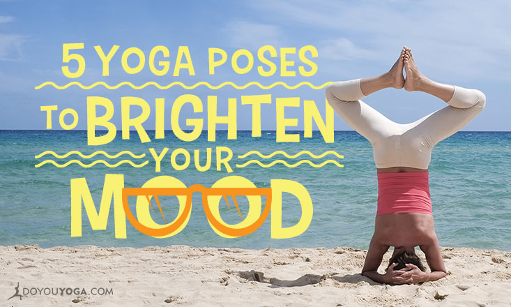 5 Yoga Poses to Brighten Your Mood