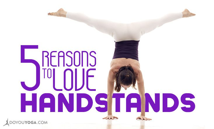 Heels Over Head: 5 Reasons to Fall in Love With Handstands