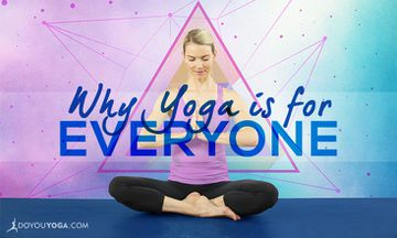 10 Reasons Yoga Is for Absolutely EVERYONE