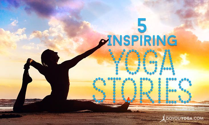 5 Inspirational Yoga Success Stories