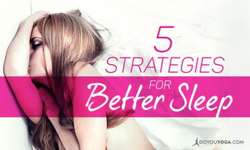 5 Yoga-Inspired Strategies to Help You Sleep Better
