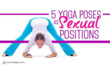 5 Yoga Poses That Double as Sexual Positions