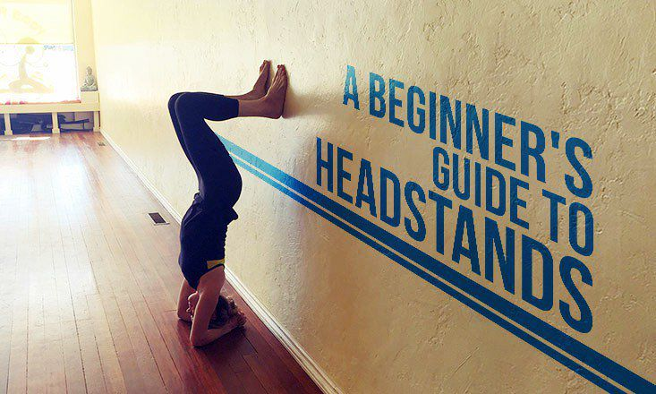 A Beginner's Guide to Headstands