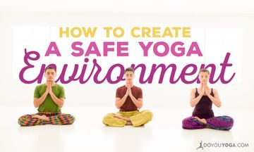 How to Create a Safe and Loving Yoga Environment