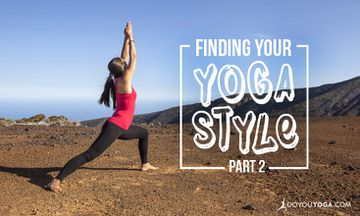 How to Find Your Yoga Style Soulmate (Part Two)