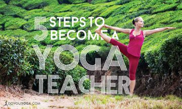 My 5-Step Guide to Becoming a Yoga Teacher