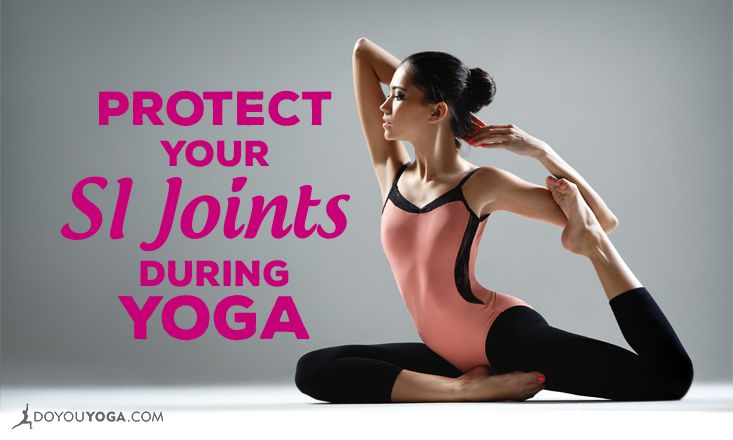 Protecting the SI Joints in Your Yoga Practice