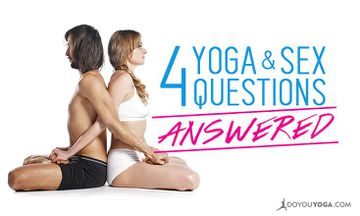 Your Top 4 Yoga and Sex Questions Answered