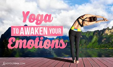 4 Yoga Asanas to Awaken Your Emotional Body