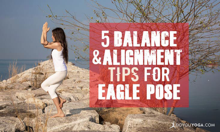 5 Tips to Make Your Garudasana (Eagle Pose) Soar