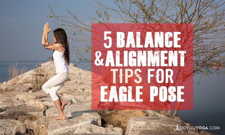 5 Balance and Alignment Tips to Make Your Eagle Pose Soar