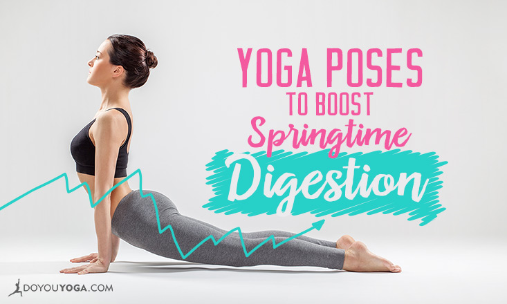 5 Yoga Poses to Boost Your Springtime Digestion