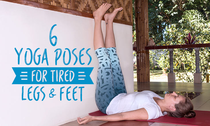 Yoga for Tired Legs and Feet