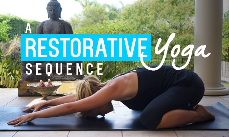 A Restorative Yoga Sequence For Yogis Of All Practice Levels Doyou