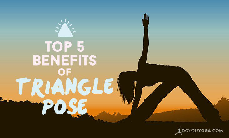 Top 5 Health Benefits of Triangle Pose