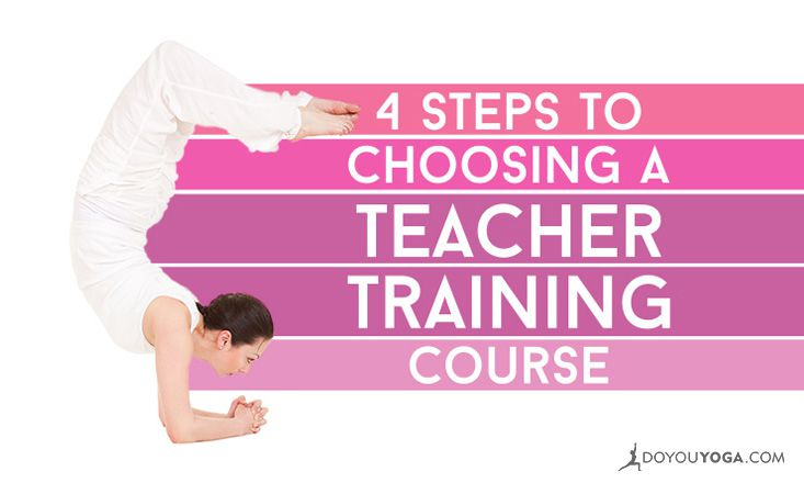 4 Simple Steps for Choosing a Yoga Teacher Training Course