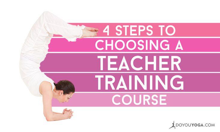 4 Simple Steps For Choosing A Yoga Teacher Training Course Doyou