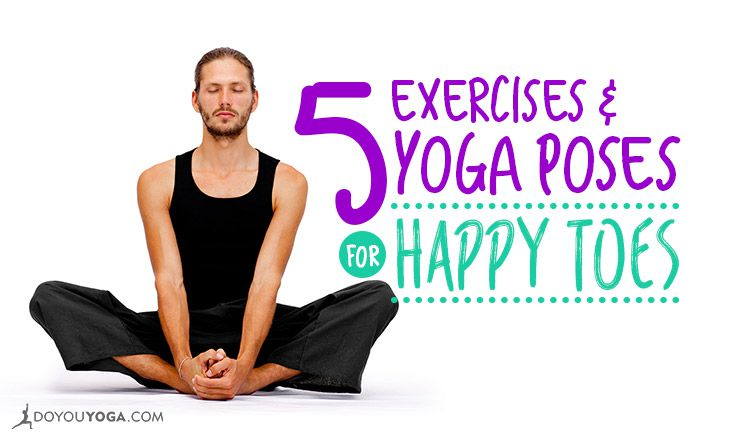 5 Exercises And Yoga Poses To Keep Your Toes Happy Doyou